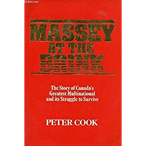 Massey at the Brink: The Story of Canada's Greatest Multinational and Its Struggle to Survive