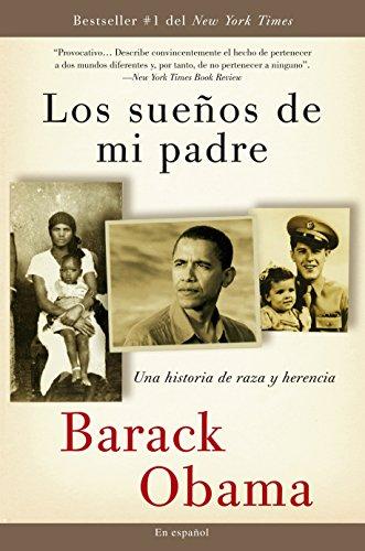 Los sueños  de mi padre: Una historia de raza y herencia (Spanish Edition) [Barack Obama] (Tapa Blanda)