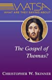 What Are They Saying about the Gospel of Thomas?, Christopher W. Skinner, 0809147610