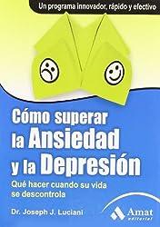 Cómo superar la ansiedad y la depresión (Spanish Edition)