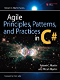 Agile Principles, Patterns, and Practices in C# (Robert C. Martin Series)