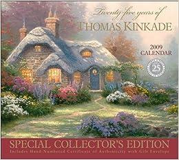 thomas kinkade 2009 calendar special collectors edition 25 years of thomas kinkade