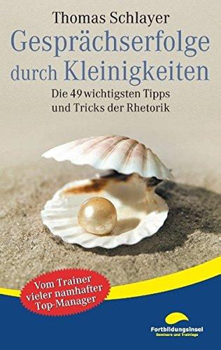 Gesprächserfolge durch Kleinigkeiten: Die 49 wichtigsten Tipps und Tricks der Rhetorik Taschenbuch – 11. März 2009 Thomas Schlayer Books on Demand 3837089169 Briefe