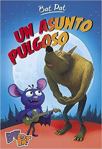 Un asunto pulgoso (Serie Bat Pat 3): Amazon.es: Roberto Pavanello, Carlos Mayor Ortega;: Libros