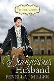 The Duke's Alliance Book Two: A Dangerous Husband