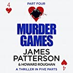 Murder Games - Part 4 | James Patterson,Howard Roughan
