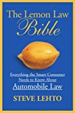 The Lemon Law Bible: Everything the Smart Consumer Needs to Know About Automobile Law