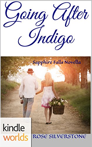 Search : Sapphire Falls: Going After Indigo (Kindle Worlds Novella)