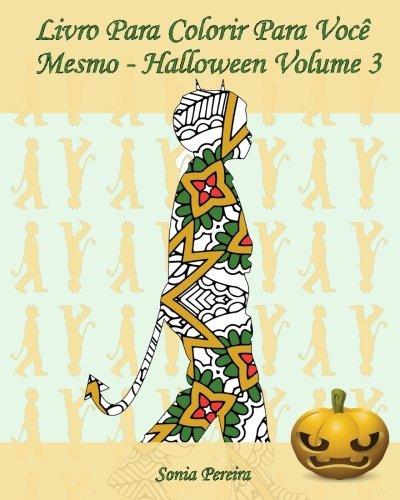 Livro Para Colorir Para Você Mesmo - Halloween - Volume 3: 25 silhuetas de crianças em trajes de Halloween (Portuguese Edition)