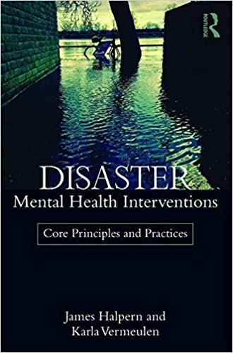 Disaster mental health interventions core principles and practices disaster mental health interventions core principles and practices 1st edition fandeluxe Images