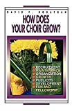 img - for How Does Your Choir Grow? book / textbook / text book
