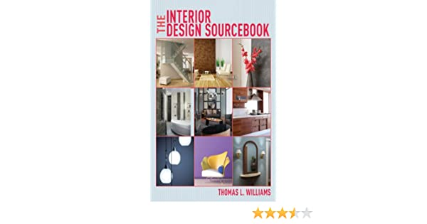 Amazon The Interior Design Sourcebook 9781581158984 Thomas L Williams Books