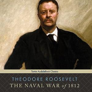 The Naval War of 1812 Audiobook