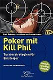 Poker mit Kill Phil: Turnierstrategien für Einsteiger
