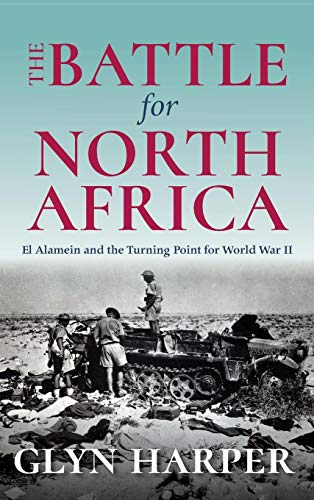 The Battle for North Africa: El Alamein and the Turning Point for World War II (Twentieth-Century Battles)