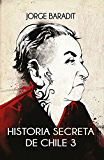 Historia secreta de Chile 3 (Spanish Edition)