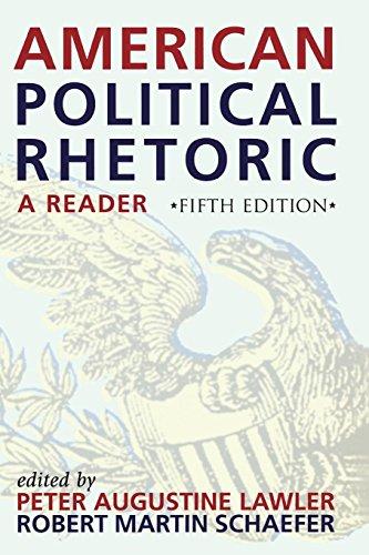 American Political Rhetoric: A Reader (American Political Rhetoric: Essential Speeches & Writings on)