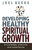 Developing Healthy Spiritual Growth: Knowledge, Practice and Experience