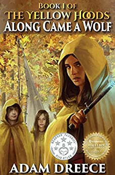 Along Came a Wolf (The Yellow Hoods, #1): Steampunk meets Fairy Tale by [Dreece, Adam]