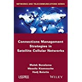 Connections Management Strategies in Satellite Cellular Networks (Iste)
