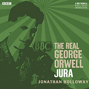 The Real George Orwell: Jura Radio/TV Program