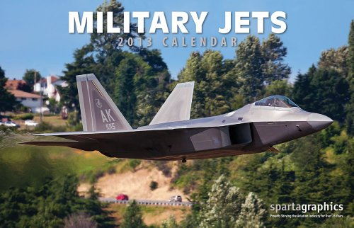 Sparta Military Jets - 2013 Military Jets Deluxe Wall Calendar