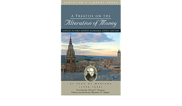 Amazon a treatise on the alteration of money ebook juan de amazon a treatise on the alteration of money ebook juan de mariana kindle store fandeluxe Images