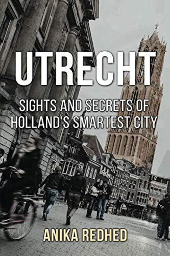 Utrecht: Sights and secrets of Holland's smartest city
