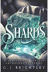 Shards: A Noblebright Fantasy Anthology (Lucent Anthologies) Paperback
