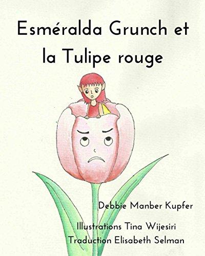 (Esméralda Grunch et la Tulipe rouge (French Edition))