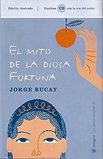 El mito de la diosa fortuna + cd par Jorge Bucay