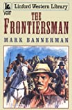 img - for The Frontiersman (LIN) (Linford Western) book / textbook / text book