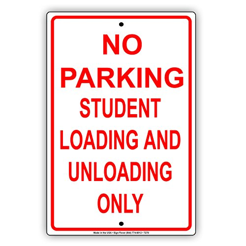 No Parking Student Loading And Unloading Only Metal Sign Business Boards Thick Aluminum Signboard 12