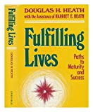 Fulfilling Lives, Douglas H. Heath and Harriet E. Heath, 1555423094