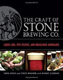 img - for The Craft of Stone Brewing Co.: Liquid Lore, Epic Recipes, and Unabashed Arrogance by Greg Koch (2011-10-18) book / textbook / text book