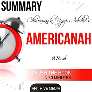 Summary of Chimamanda Ngozi Adichie's Americanah Audiobook