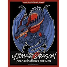 Ultimate Dragon Coloring Books for men: Coloring pages For Adults
