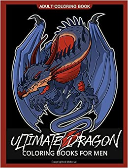 Amazon Ultimate Dragon Coloring Books For Men Pages Adults 9781973847304 Adult Unicorn
