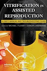 Cryopreservation methods have become well established as an increasingly important therapeutic strategy in assisted reproduction. Vitrification in Assisted Reproduction: A User's Manual and Trouble-shooting Guide addresses this cryopreservati...