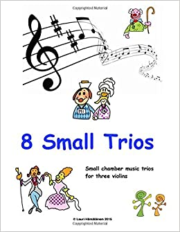 Book 8 Small Trios for violins: Easy chamber music trios for 3 violins: Volume 1 (Violin Friends)