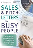Sales and Pitch Letters for Busy People, George Sheldon, 1564149528
