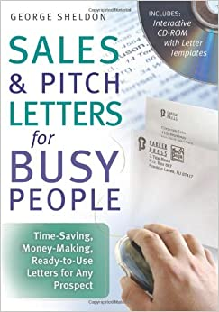 Sales & Pitch Letters for Busy People: Time-Saving, Money-Making, Ready-to-Use Letters for Any Prospects