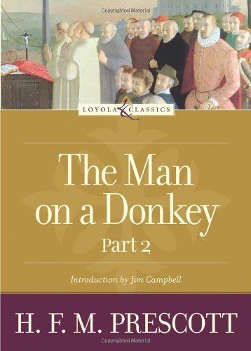 The Man on a Donkey: Part 2: A Chronicle (Loyola Classics)