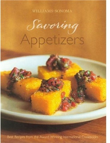 Williams-Sonoma Savoring Appetizers by Williams-Sonoma