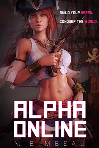 Alpha Online: A Novel (A LitRPG Harem)