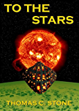 To The Stars (The Harry Irons Trilogy Book 1)