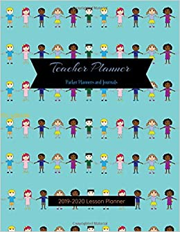 Teacher Planner By Parker Planners and Journals: 2019 - 2020 ...