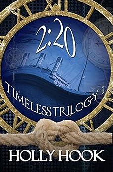 2:20 (Timeless Trilogy #1) by [Hook, Holly]