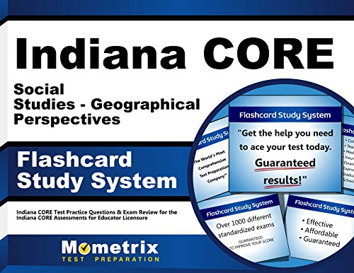 Indiana CORE Social Studies - Geographical Perspectives Flashcard Study System: Indiana CORE Test Practice Questions & Exam Review for the Indiana CORE Assessments for Educator Licensure (Cards)