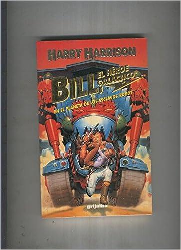 Bill, el Heroe galactico en el planeta de los esclavos robot: Amazon.es: Libros